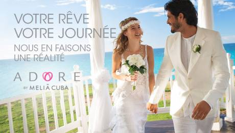 Spécial mariage - Adore Wedding and Honeymoon Program de Meliá Cuba