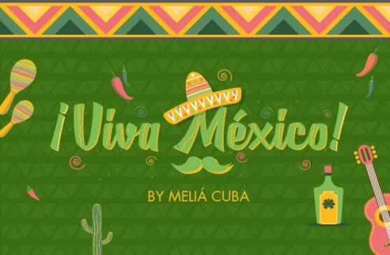 ¡Todos somos México! Vive las Fiestas Patrias con MELIÁ Cuba